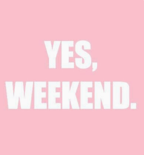 endelig er weekenden kommet